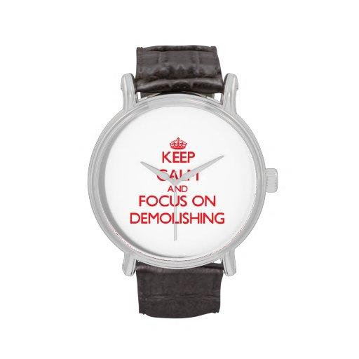 Keep Calm and focus on Demolishing Wrist Watches