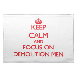 Keep Calm and focus on Demolition Men Place Mat