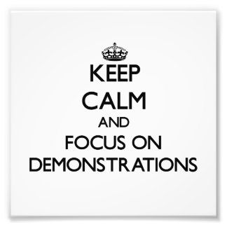 Keep Calm and focus on Demonstrations Photograph