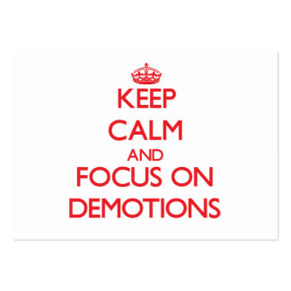 Keep Calm and focus on Demotions Business Card
