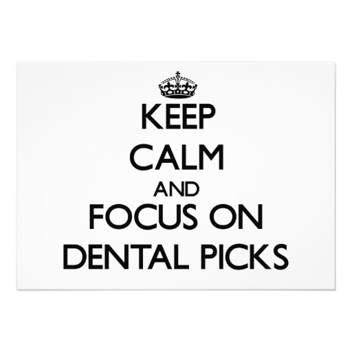 Keep Calm and focus on Dental Picks Personalized Invitations