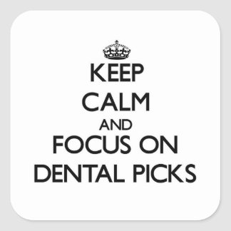 Keep Calm and focus on Dental Picks Stickers