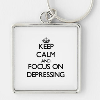 Keep Calm and focus on Depressing Keychain