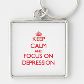 Keep Calm and focus on Depression Key Chain