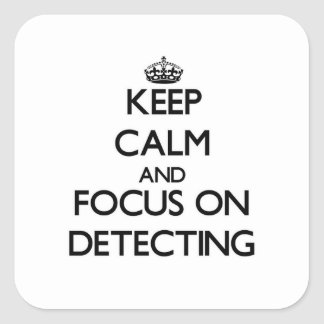 Keep Calm and focus on Detecting Square Sticker