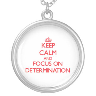 Keep Calm and focus on Determination Pendant
