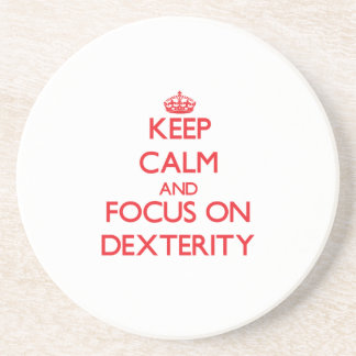 Keep Calm and focus on Dexterity Beverage Coaster