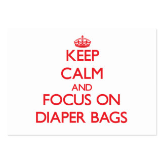 Keep Calm and focus on Diaper Bags Business Cards