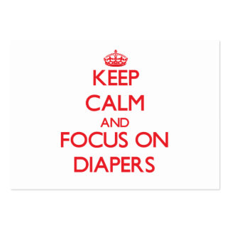 Keep Calm and focus on Diapers Business Cards