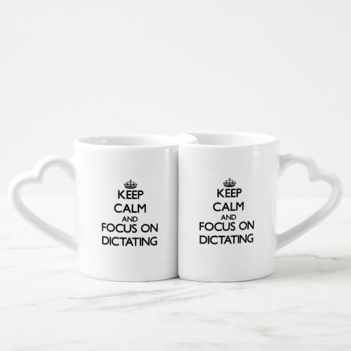 Keep Calm and focus on Dictating Lovers Mugs