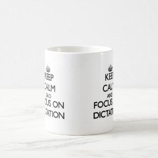 Keep Calm and focus on Dictation Coffee Mug