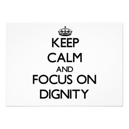 Keep Calm and focus on Dignity Custom Invites