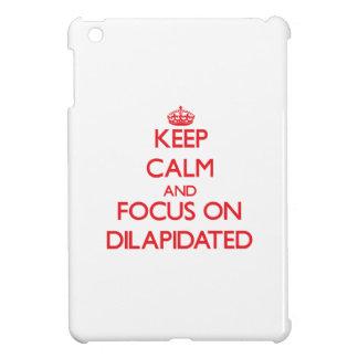 Keep Calm and focus on Dilapidated iPad Mini Cases