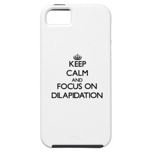 Keep Calm and focus on Dilapidation Case For iPhone 5/5S