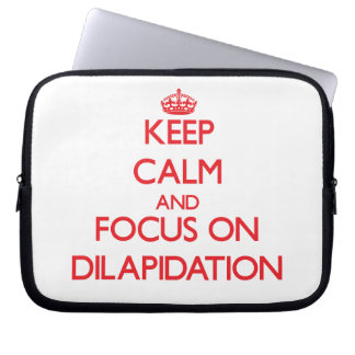 Keep Calm and focus on Dilapidation Laptop Computer Sleeves
