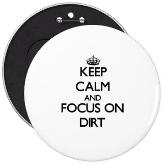 Keep Calm and focus on Dirt Pin