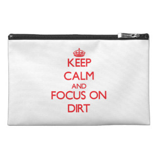 Keep Calm and focus on Dirt Travel Accessories Bags