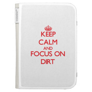 Keep Calm and focus on Dirt Kindle Folio Cases