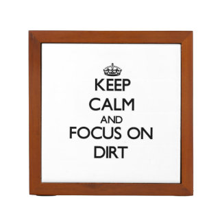 Keep Calm and focus on Dirt Desk Organisers
