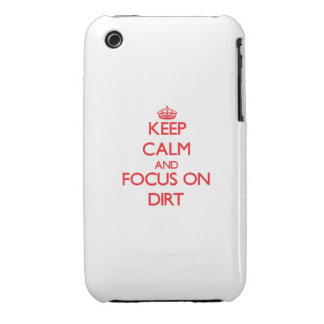 Keep Calm and focus on Dirt iPhone 3 Covers
