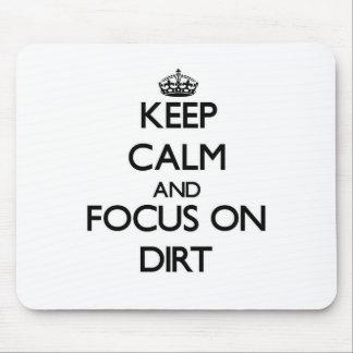 Keep Calm and focus on Dirt Mousepad