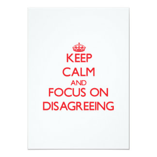 Keep Calm and focus on Disagreeing Custom Invite