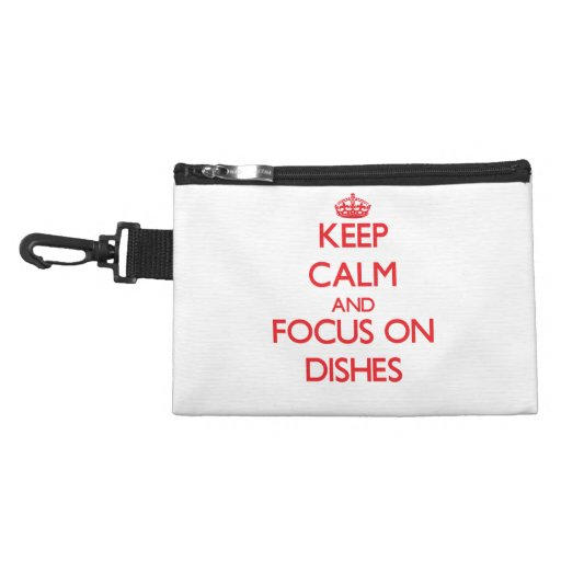 Keep Calm and focus on Dishes Accessories Bags