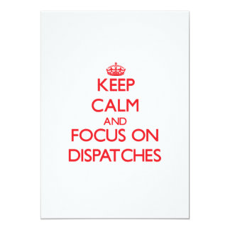 Keep Calm and focus on Dispatches Invitation