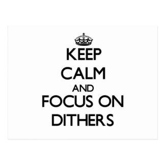 Keep Calm and focus on Dithers Postcards