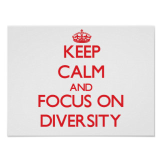 Keep Calm and focus on Diversity Poster