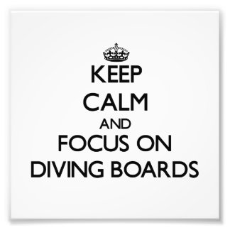 Keep Calm and focus on Diving Boards Photo Print