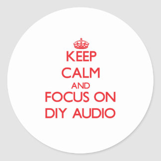Keep calm and focus on Diy Audio Sticker