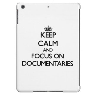 Keep Calm and focus on Documentaries Cover For iPad Air