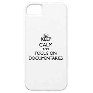 Keep Calm and focus on Documentaries iPhone 5/5S Cases