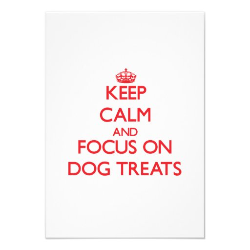 Keep Calm and focus on Dog Treats Personalized Announcements