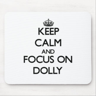 Keep Calm and focus on Dolly Mouse Pad