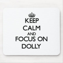 Keep Calm and focus on Dolly Mouse Pads