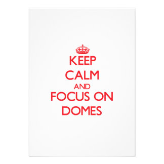 Keep Calm and focus on Domes Personalized Announcement