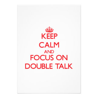 Keep Calm and focus on Double Talk Announcements