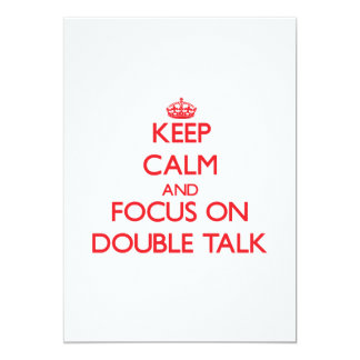 Keep Calm and focus on Double Talk 5x7 Paper Invitation Card