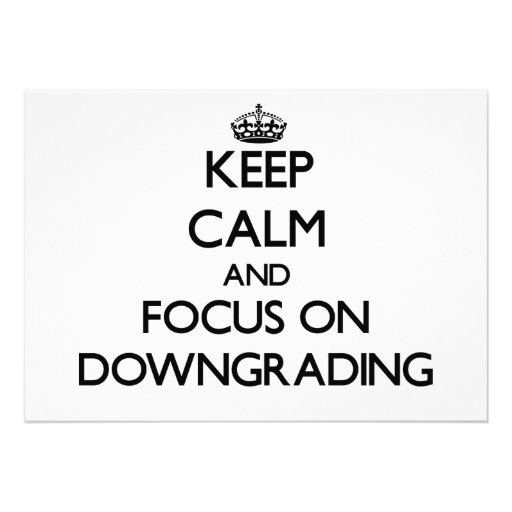 Keep Calm and focus on Downgrading Custom Invitations