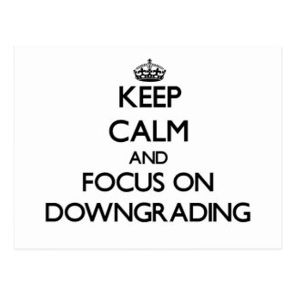 Keep Calm and focus on Downgrading Postcard