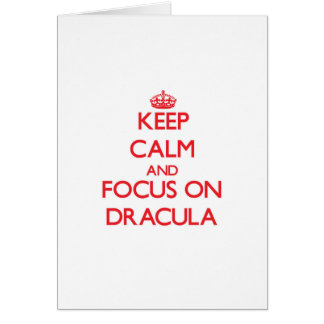 Keep Calm and focus on Dracula Card