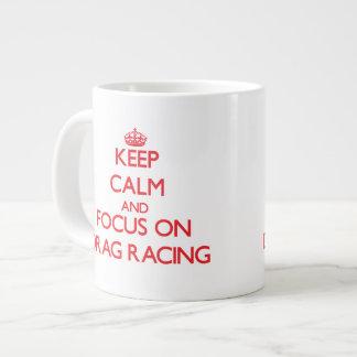 Keep Calm and focus on Drag Racing Extra Large Mug