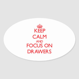 Keep Calm and focus on Drawers Oval Stickers