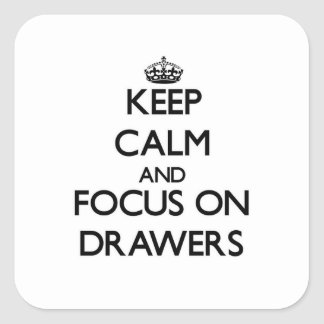 Keep Calm and focus on Drawers Sticker