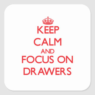 Keep Calm and focus on Drawers Square Sticker