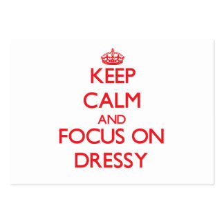 Keep Calm and focus on Dressy Business Card Templates