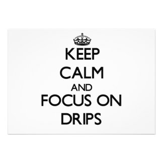 Keep Calm and focus on Drips Personalized Announcement