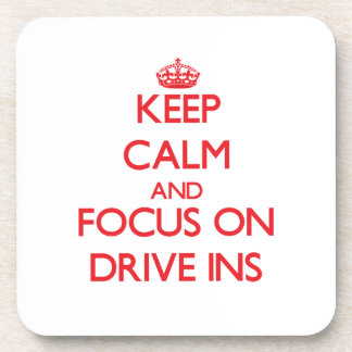 Keep Calm and focus on Drive Ins Beverage Coasters